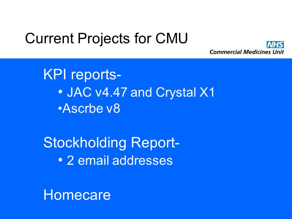 Current Projects for CMU KPI reports- JAC v4.47 and Crystal X1 Ascrbe v8 Stockholding Report- 2  addresses Homecare