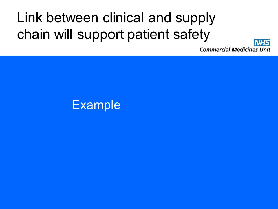 Link between clinical and supply chain will support patient safety Example