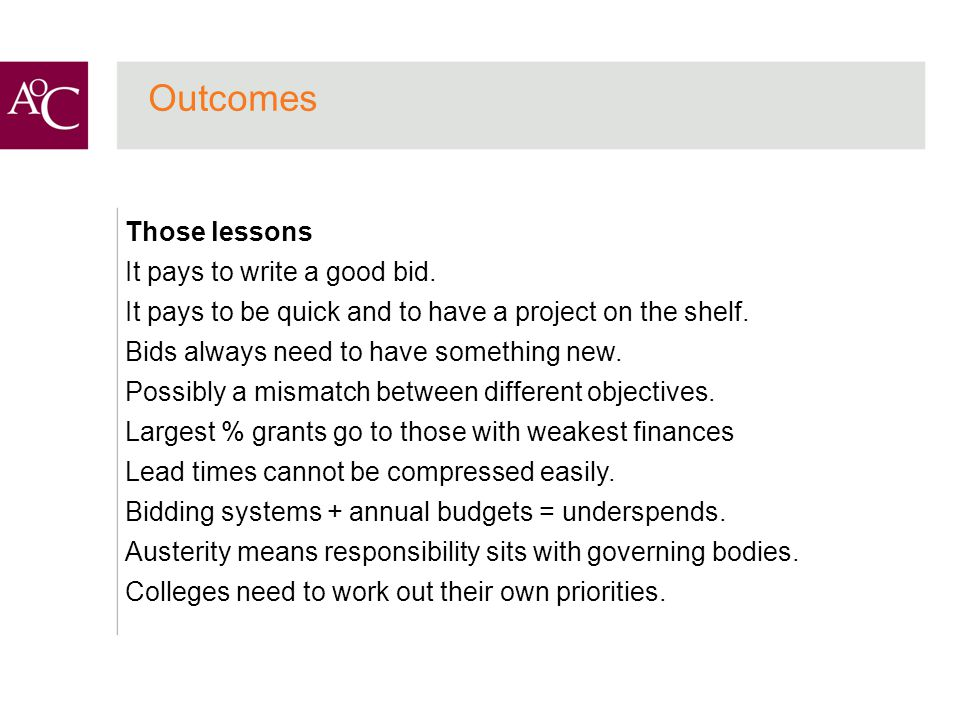 Outcomes Those lessons It pays to write a good bid.