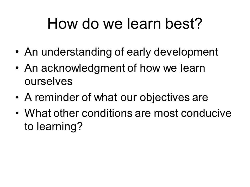 How do we learn best.