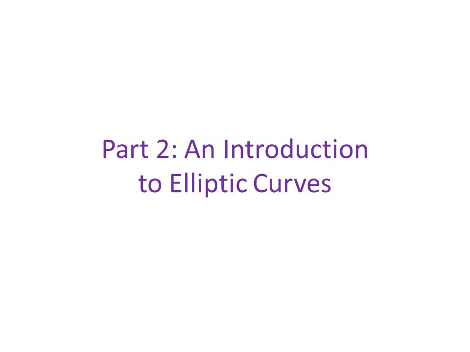 Part 2: An Introduction to Elliptic Curves
