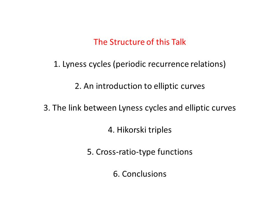 The Structure of this Talk 1. Lyness cycles (periodic recurrence relations) 2.
