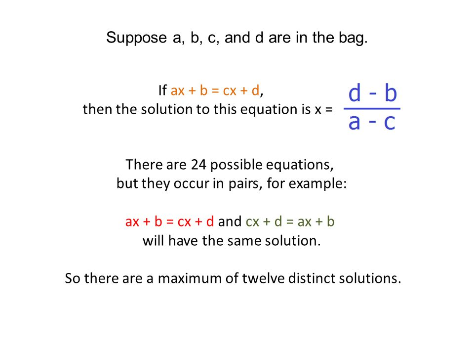 Suppose a, b, c, and d are in the bag.
