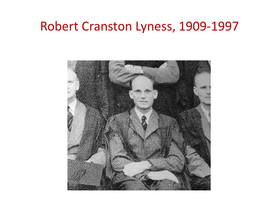 Robert Cranston Lyness, 1909-1997