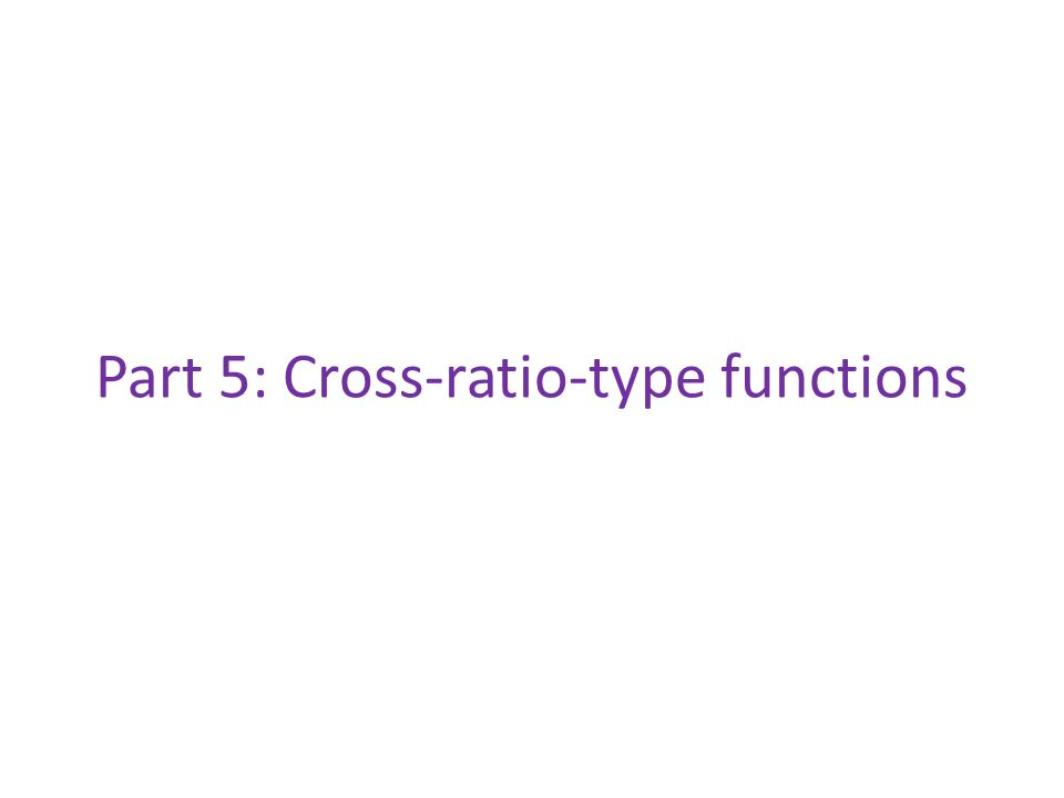 Part 5: Cross-ratio-type functions