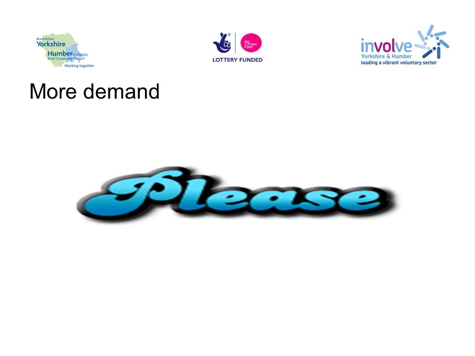 More demand