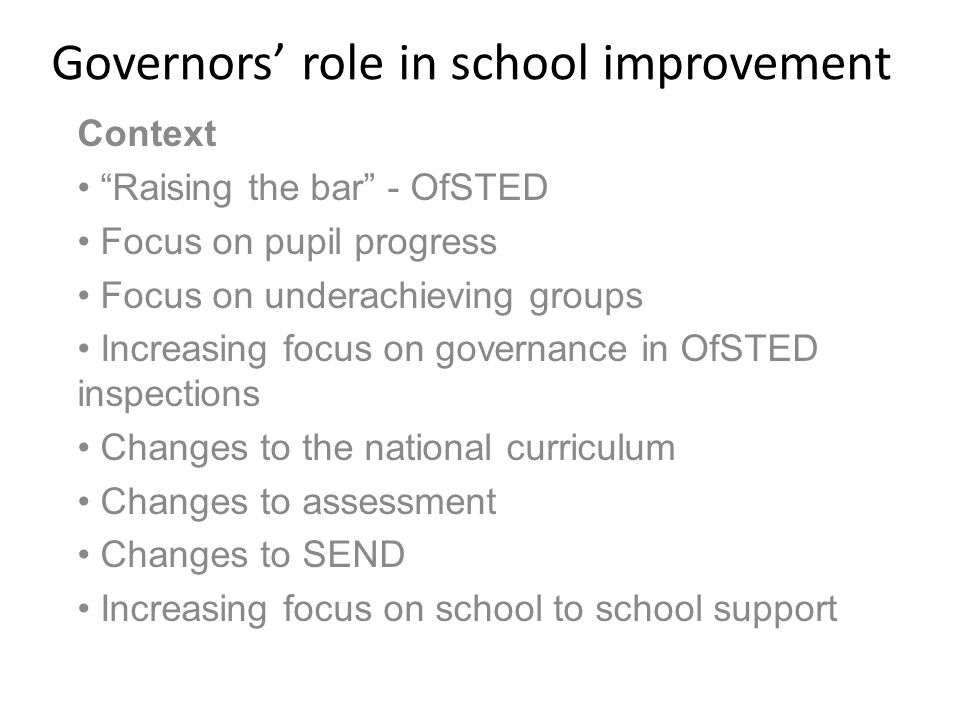 Governors' role in school improvement Listening to staff Do we gather staff views.
