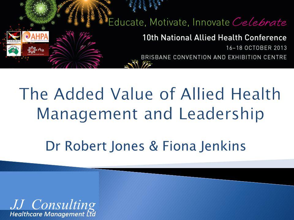 Dr Robert Jones & Fiona Jenkins JJ Consulting Healthcare Management Ltd