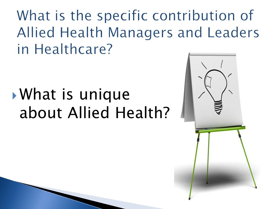  What is unique about Allied Health