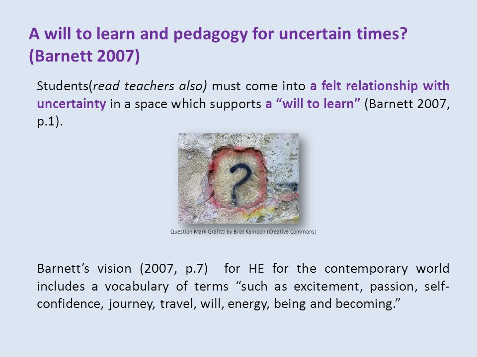 A will to learn and pedagogy for uncertain times.