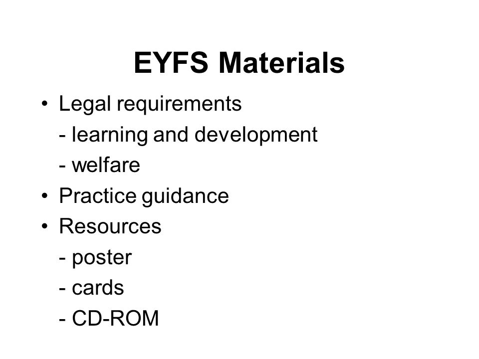 EYFS Materials Legal requirements - learning and development - welfare Practice guidance Resources - poster - cards - CD-ROM