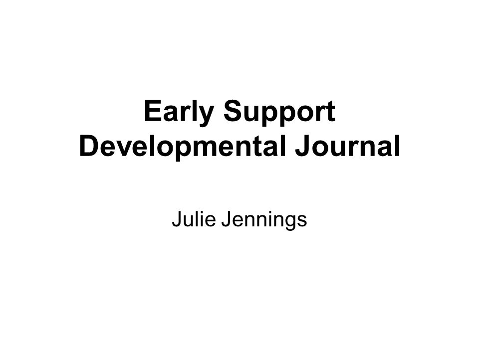 Early Support Developmental Journal Julie Jennings