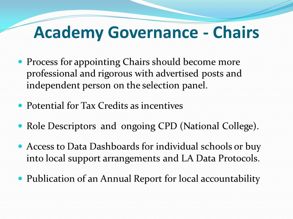 Academy Governance - Chairs Process for appointing Chairs should become more professional and rigorous with advertised posts and independent person on