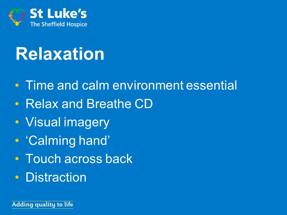 Relaxation Time and calm environment essential Relax and Breathe CD Visual imagery 'Calming hand' Touch across back Distraction