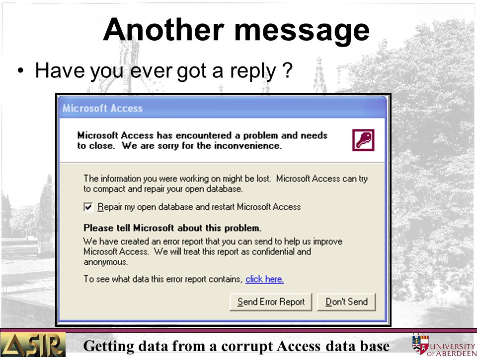 Getting data from a corrupt Access data base Another message Have you ever got a reply