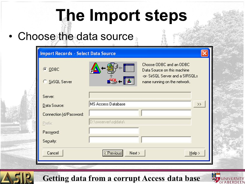 Getting data from a corrupt Access data base The Import steps Choose the data source