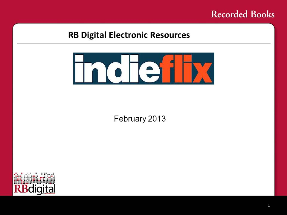 RB Digital Electronic Resources 1 February 2013