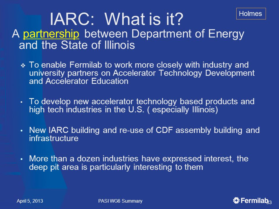 A partnership between Department of Energy and the State of Illinois  To enable Fermilab to work more closely with industry and university partners on Accelerator Technology Development and Accelerator Education To develop new accelerator technology based products and high tech industries in the U.S.