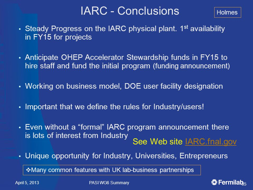 Steady Progress on the IARC physical plant. 1 st availability in FY15 for projects Anticipate OHEP Accelerator Stewardship funds in FY15 to hire staff