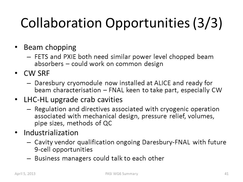Collaboration Opportunities (3/3) Beam chopping – FETS and PXIE both need similar power level chopped beam absorbers – could work on common design CW