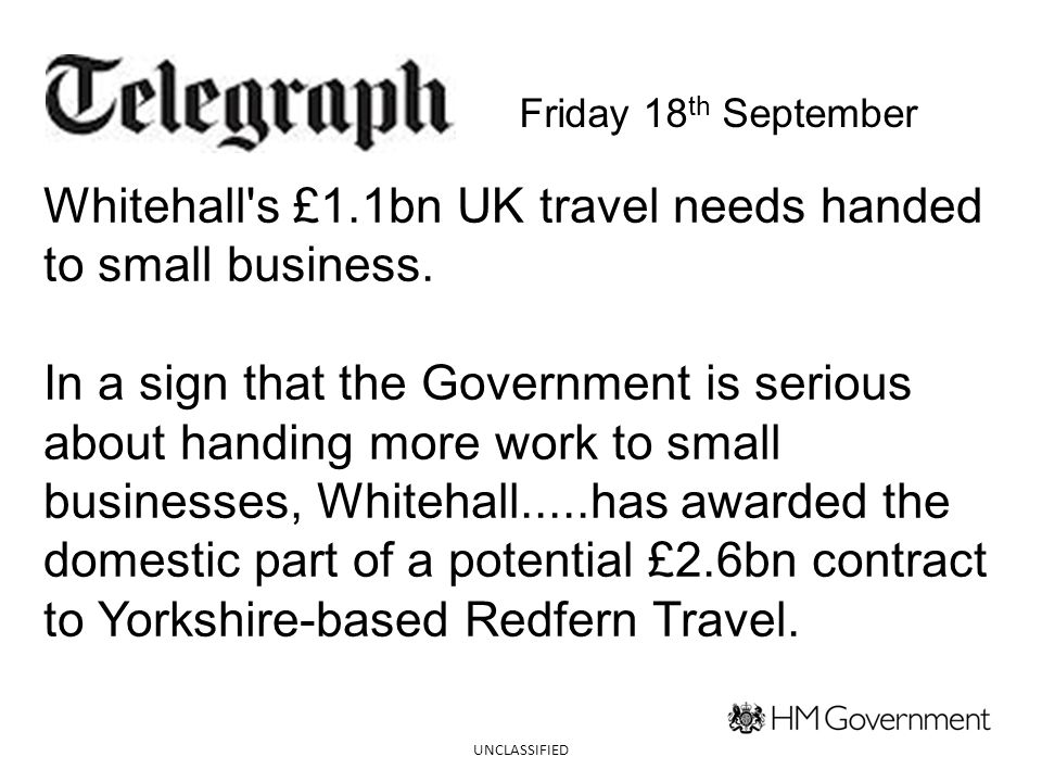 UNCLASSIFIED Whitehall s £1.1bn UK travel needs handed to small business.