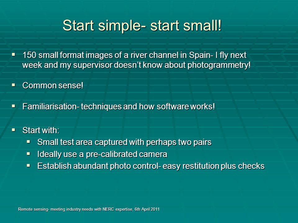 Start simple- start small.