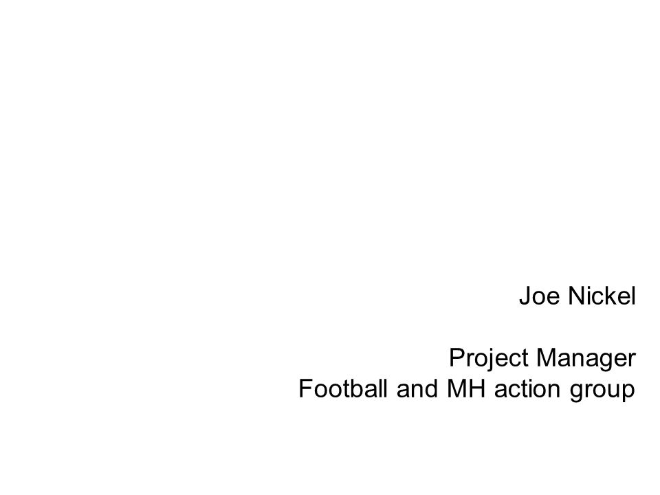 Football and MH action group The project Why football and mental health.