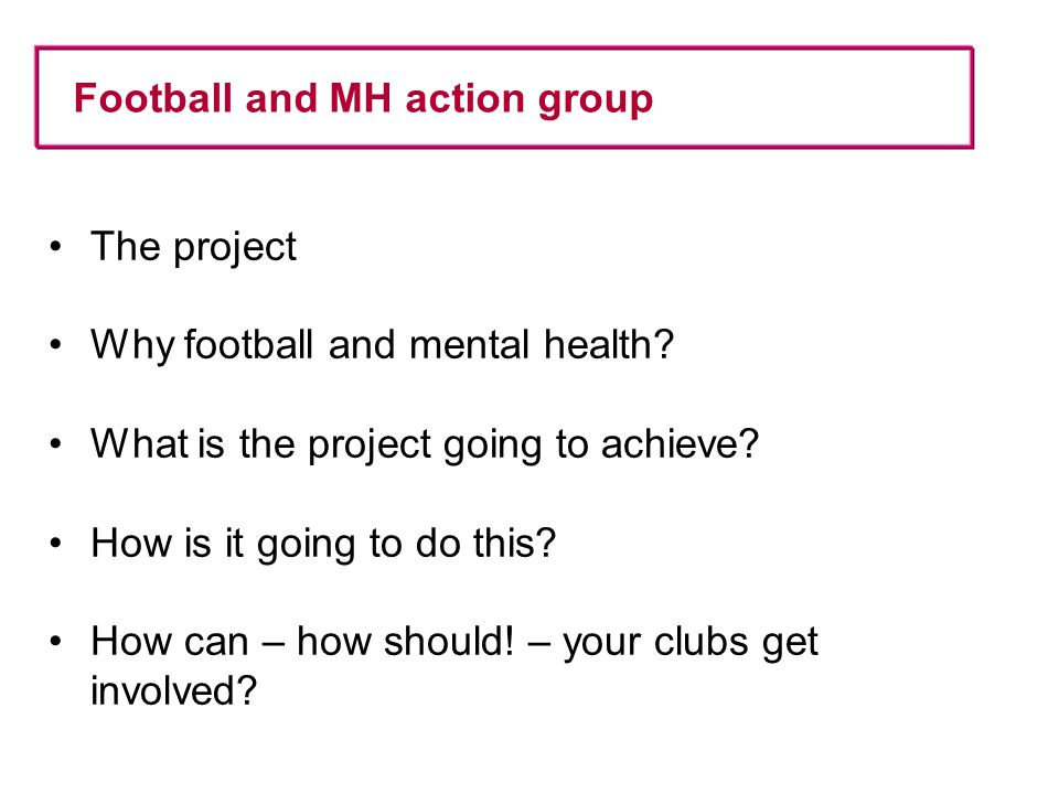 Football and MH action group: partnership Kick It Out Premier League Football Foundation League Managers Assoc.