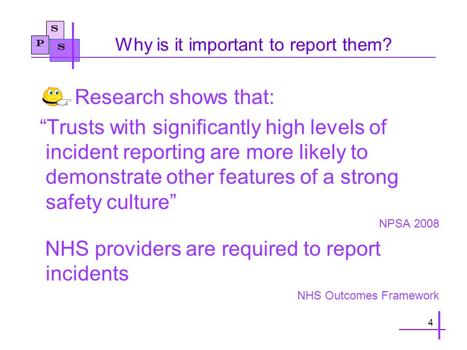 """S P S Why is it important to report them? Research shows that: """"Trusts with significantly high levels of incident reporting are more likely to demonst"""