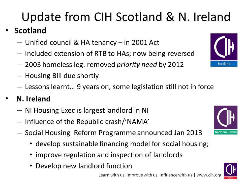 Learn with us. Improve with us. Influence with us | www.cih.org Update from CIH Scotland & N.