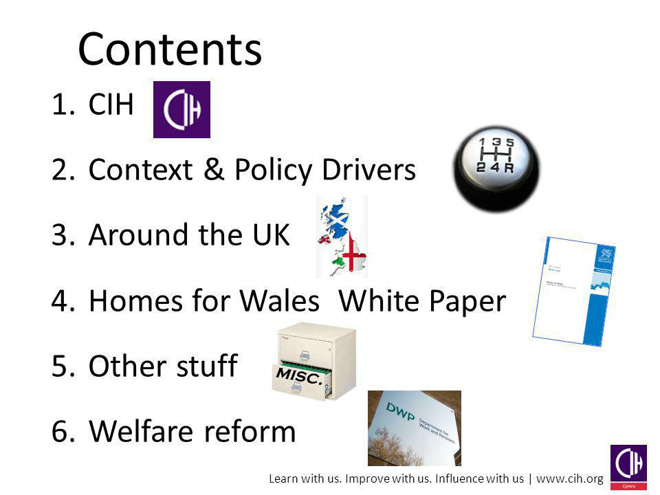 Learn with us.Improve with us. Influence with us | www.cih.org Update from CIH Scotland & N.