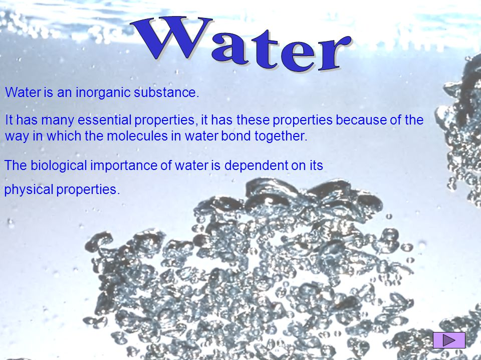 Water is an inorganic substance.