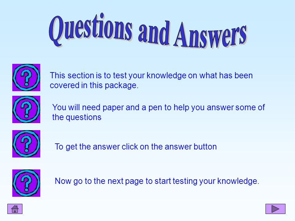 Now go to the next page to start testing your knowledge.