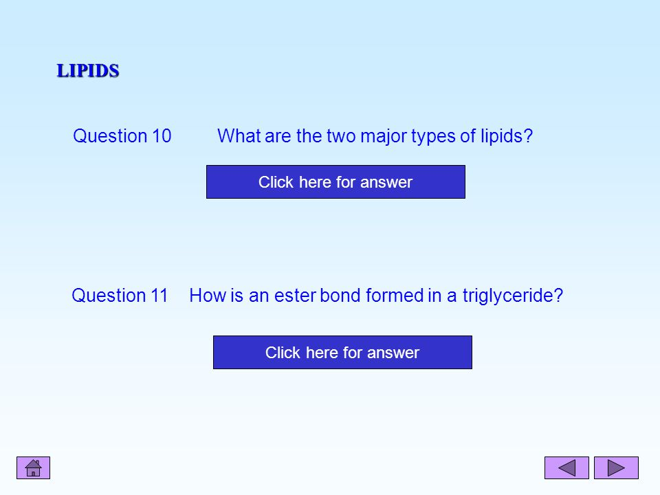 LIPIDS Question 10 What are the two major types of lipids.