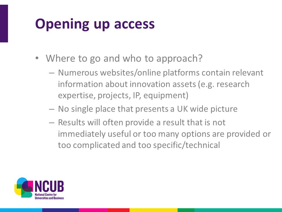Opening up access Where to go and who to approach? – Numerous websites/online platforms contain relevant information about innovation assets (e.g. res