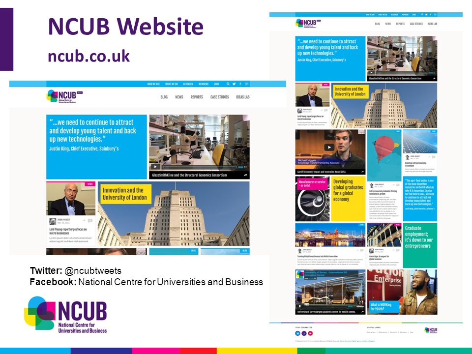 NCUB Website ncub.co.uk Twitter: @ncubtweets Facebook: National Centre for Universities and Business