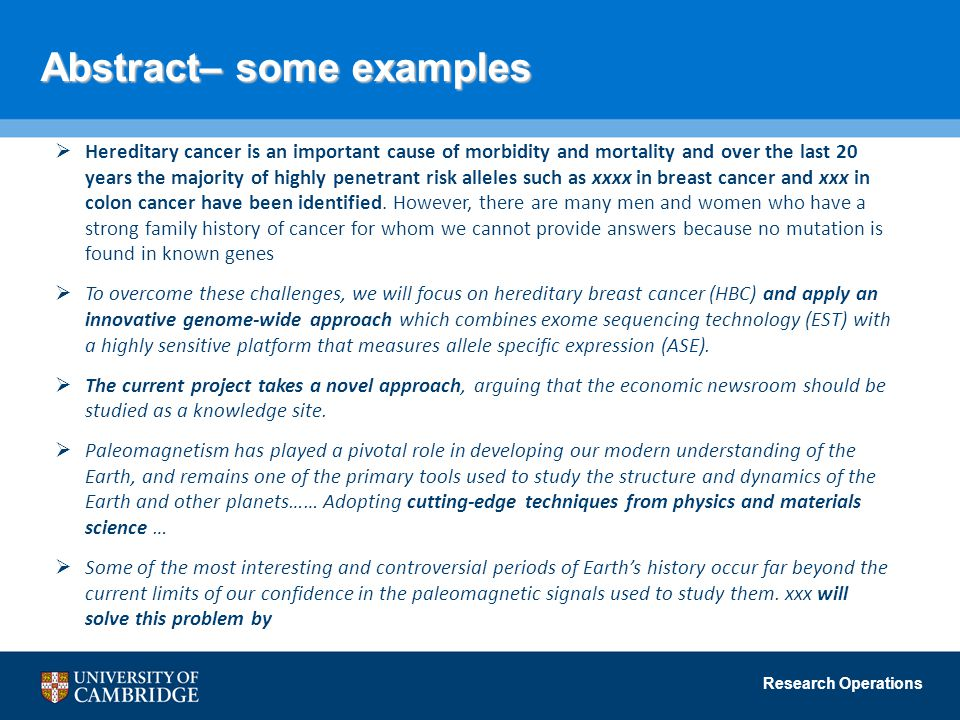 Research Operations Abstract– some examples  Hereditary cancer is an important cause of morbidity and mortality and over the last 20 years the majori