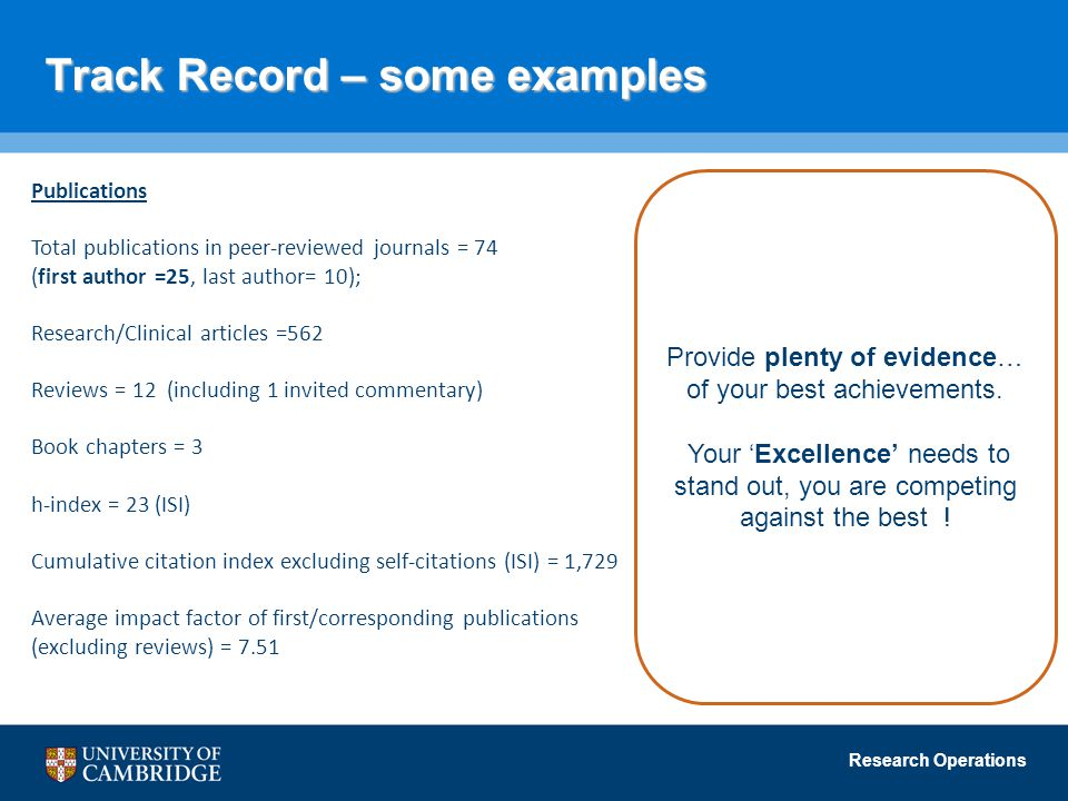Research Operations Track Record – some examples Publications Total publications in peer-reviewed journals = 74 (first author =25, last author= 10); R