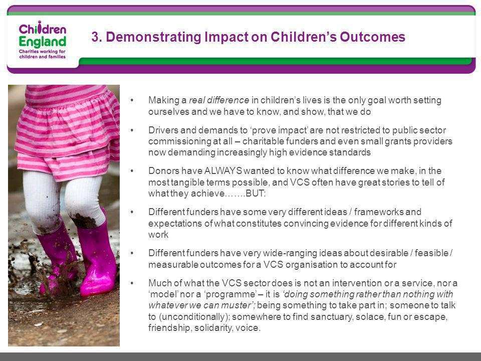 3. Demonstrating Impact on Children's Outcomes Making a real difference in children's lives is the only goal worth setting ourselves and we have to kn