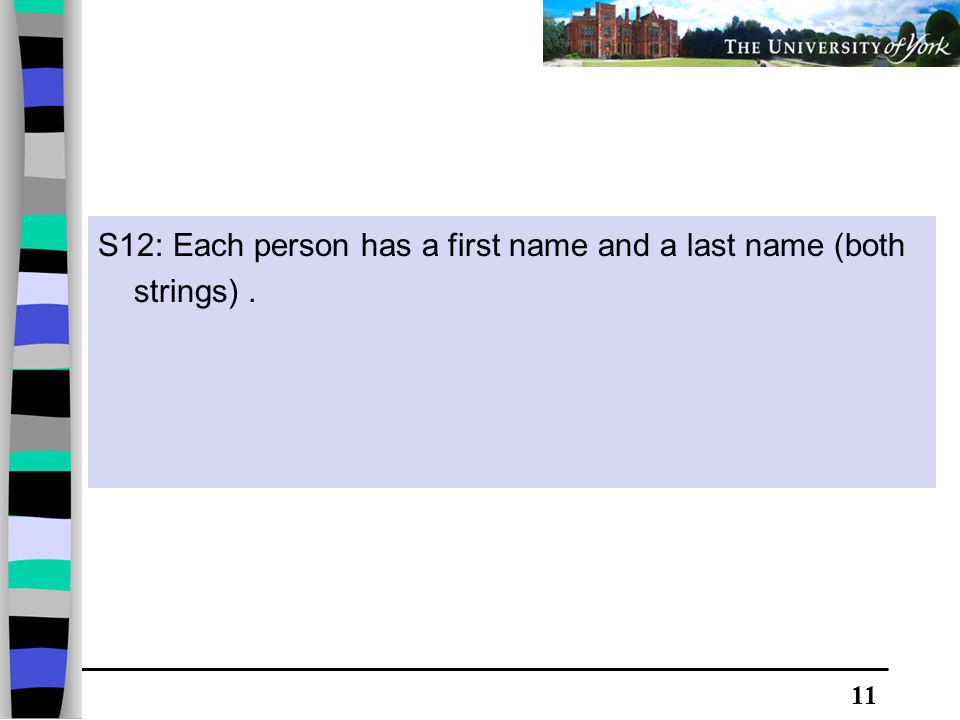 11 S12: Each person has a first name and a last name (both strings).