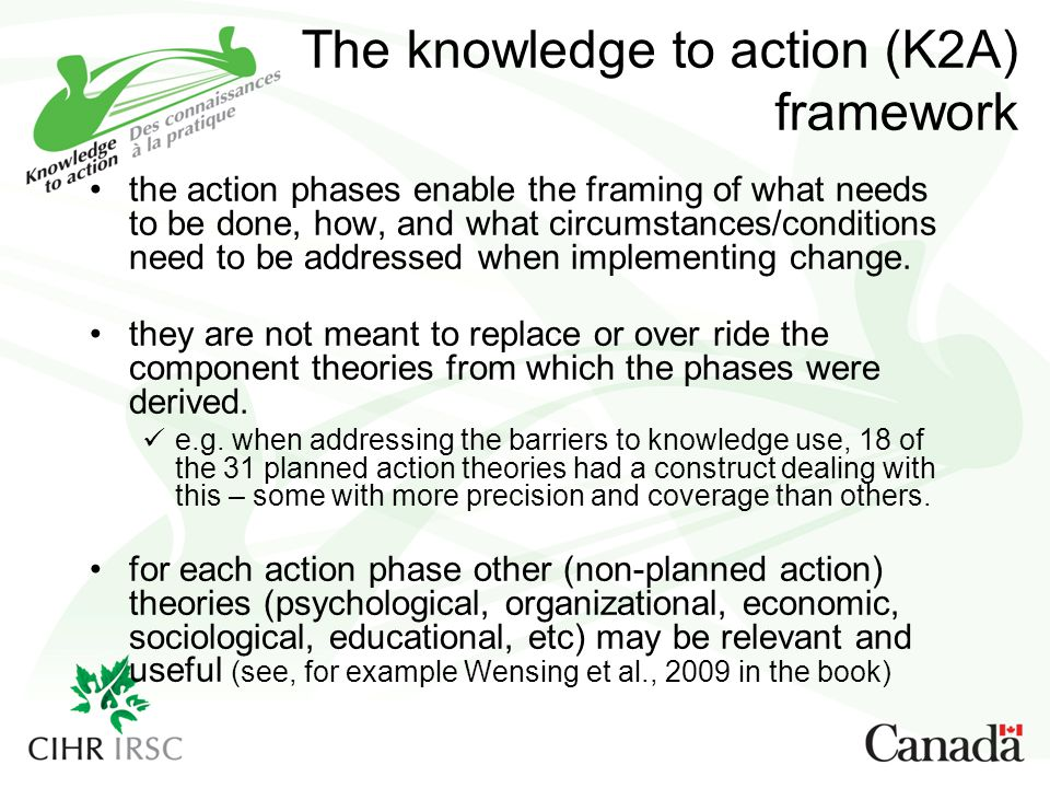 The knowledge to action (K2A) framework the action phases enable the framing of what needs to be done, how, and what circumstances/conditions need to