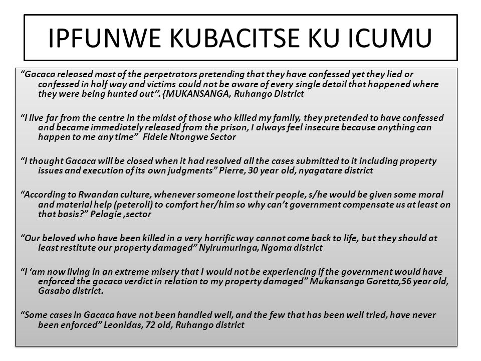 "IPFUNWE KUBACITSE KU ICUMU ""Gacaca released most of the perpetrators pretending that they have confessed yet they lied or confessed in half way and vi"