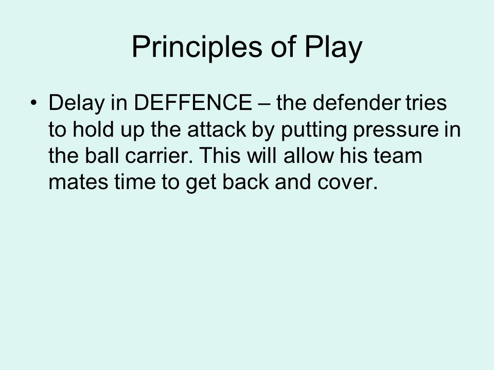 Principles of Play Delay in DEFFENCE – the defender tries to hold up the attack by putting pressure in the ball carrier.