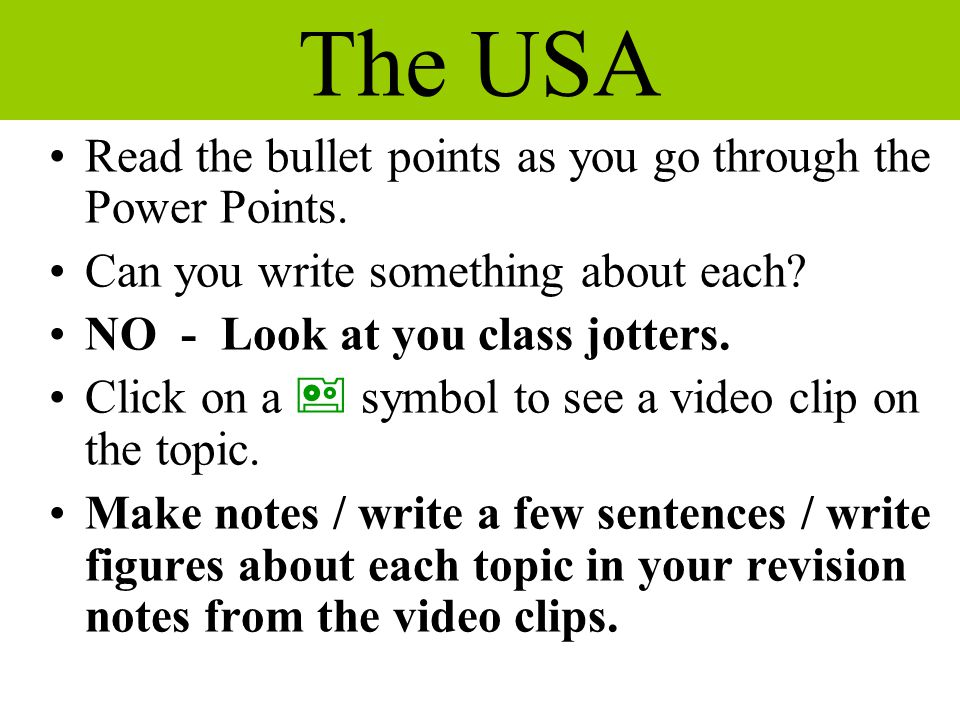 The USA Read the bullet points as you go through the Power Points.