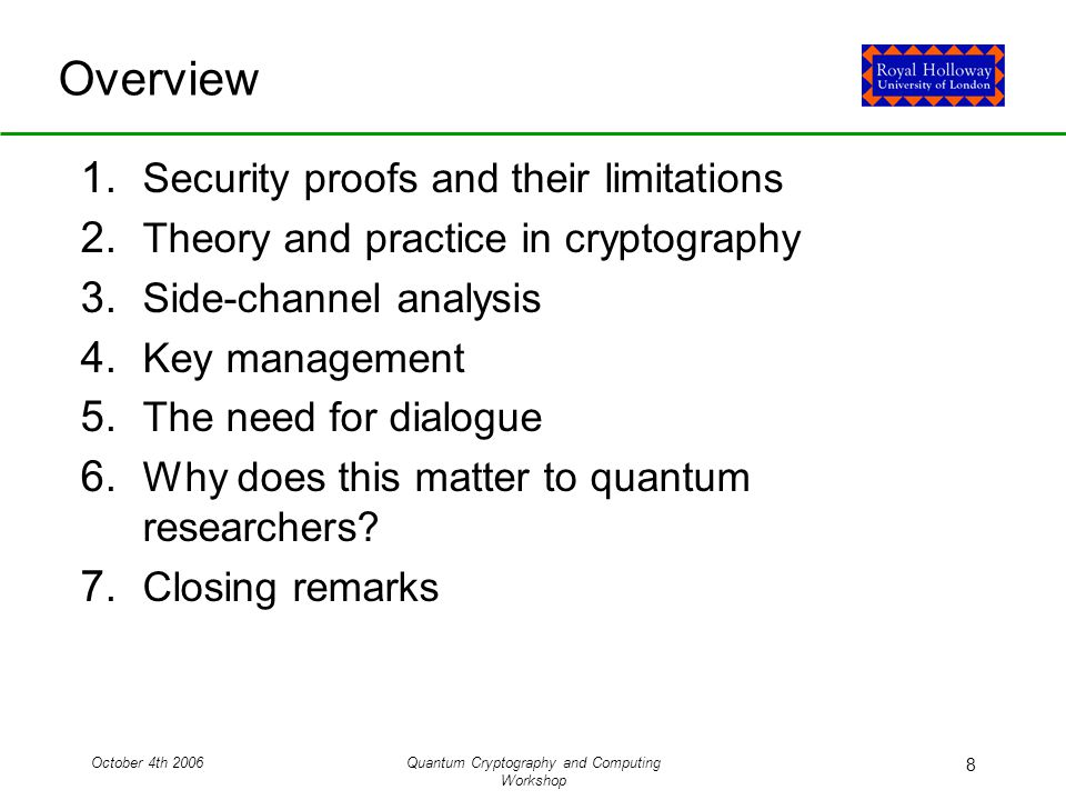 October 4th 2006Quantum Cryptography and Computing Workshop 8 Overview 1.