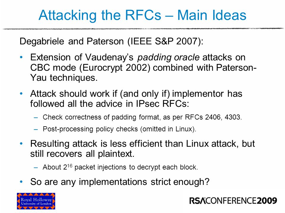 Attacking the RFCs – Main Ideas Degabriele and Paterson (IEEE S&P 2007): Extension of Vaudenay's padding oracle attacks on CBC mode (Eurocrypt 2002) c