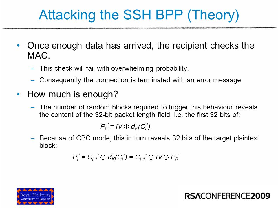 Attacking the SSH BPP (Theory) Once enough data has arrived, the recipient checks the MAC. –This check will fail with overwhelming probability. –Conse