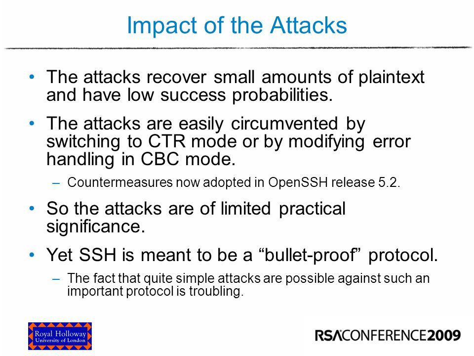 Impact of the Attacks The attacks recover small amounts of plaintext and have low success probabilities. The attacks are easily circumvented by switch