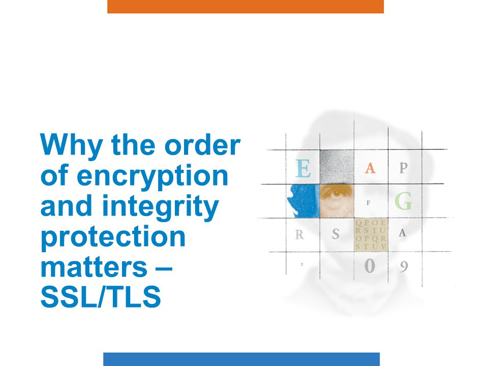 Why the order of encryption and integrity protection matters – SSL/TLS
