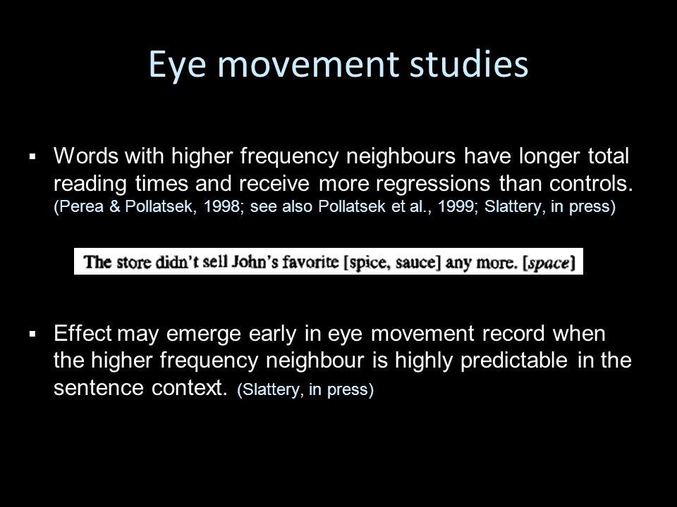 Eye movement studies o o Williams et al.
